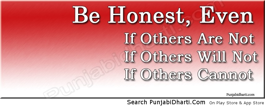 Be honest if others are not