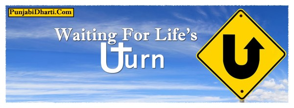 waiting for life's uturn